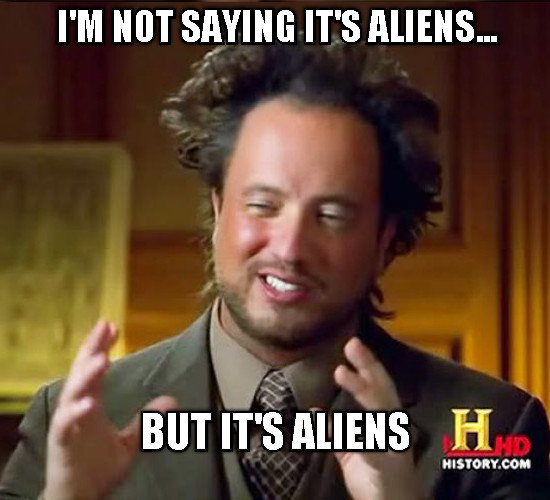 Not Saying Its Aliens